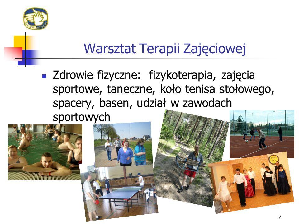 Warsztat Terapii Zajęciowej Zdrowie fizyczne: fizykoterapia, zajęcia sportowe, taneczne, koło tenisa stołowego, spacery, basen, udział w zawodach spor