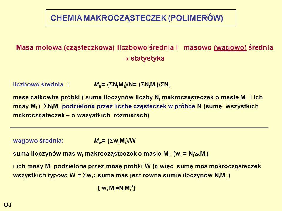 Masa molowa (cząsteczkowa) liczbowo średnia i masowo (wagowo) średnia  statystyka liczbowo średnia : M n = (  N i M i )/N= (  N i M i )/  N i masa