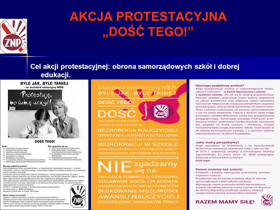 """17 AKCJA PROTESTACYJNA """"DOŚĆ TEGO! Cel akcji protestacyjnej: obrona samorządowych szkół i dobrej edukacji."""