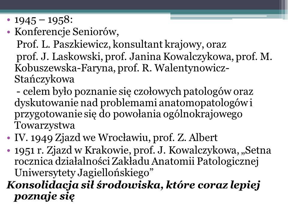 1945 – 1958: Konferencje Seniorów, Prof. L. Paszkiewicz, konsultant krajowy, oraz prof. J. Laskowski, prof. Janina Kowalczykowa, prof. M. Kobuszewska-