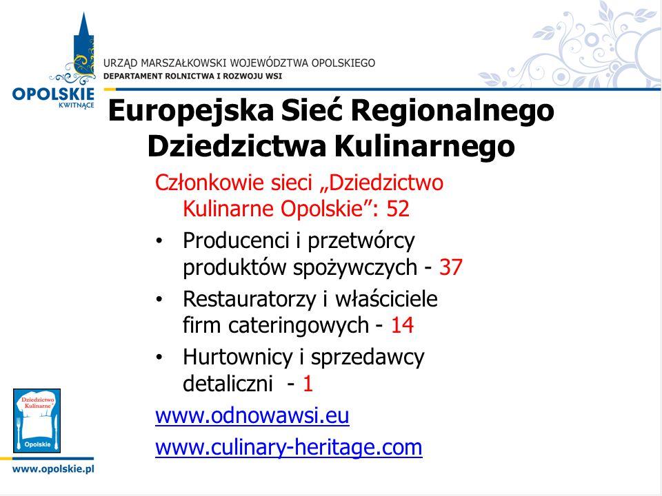 """Europejska Sieć Regionalnego Dziedzictwa Kulinarnego Członkowie sieci """"Dziedzictwo Kulinarne Opolskie"""": 52 Producenci i przetwórcy produktów spożywczy"""