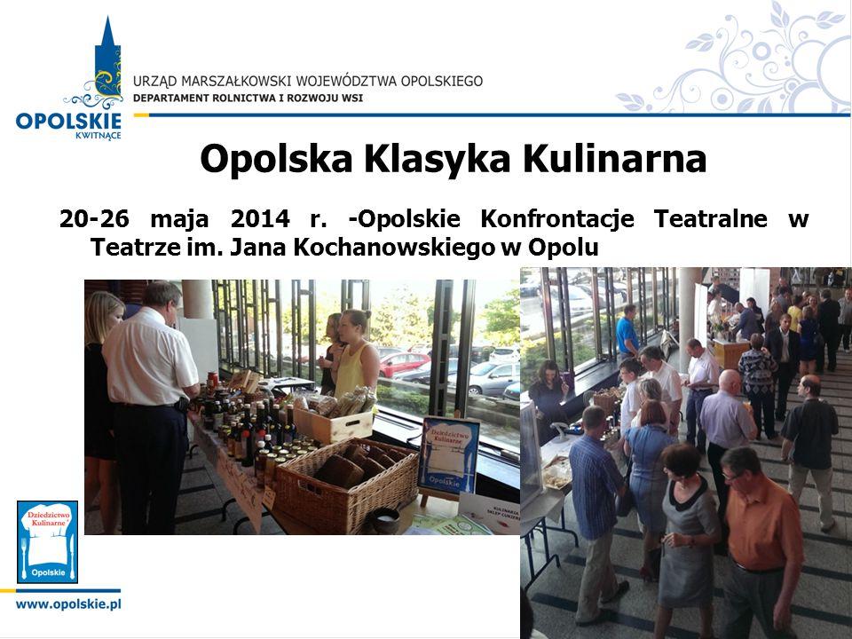 Opolska Klasyka Kulinarna 20-26 maja 2014 r. -Opolskie Konfrontacje Teatralne w Teatrze im. Jana Kochanowskiego w Opolu