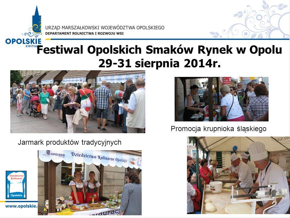 Festiwal Opolskich Smaków Rynek w Opolu 29-31 sierpnia 2014r. Jarmark produktów tradycyjnych Promocja krupnioka śląskiego