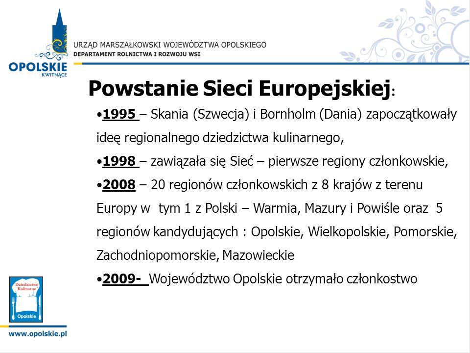 Powstanie Sieci Europejskiej : 1995 – Skania (Szwecja) i Bornholm (Dania) zapoczątkowały ideę regionalnego dziedzictwa kulinarnego, 1998 – zawiązała s