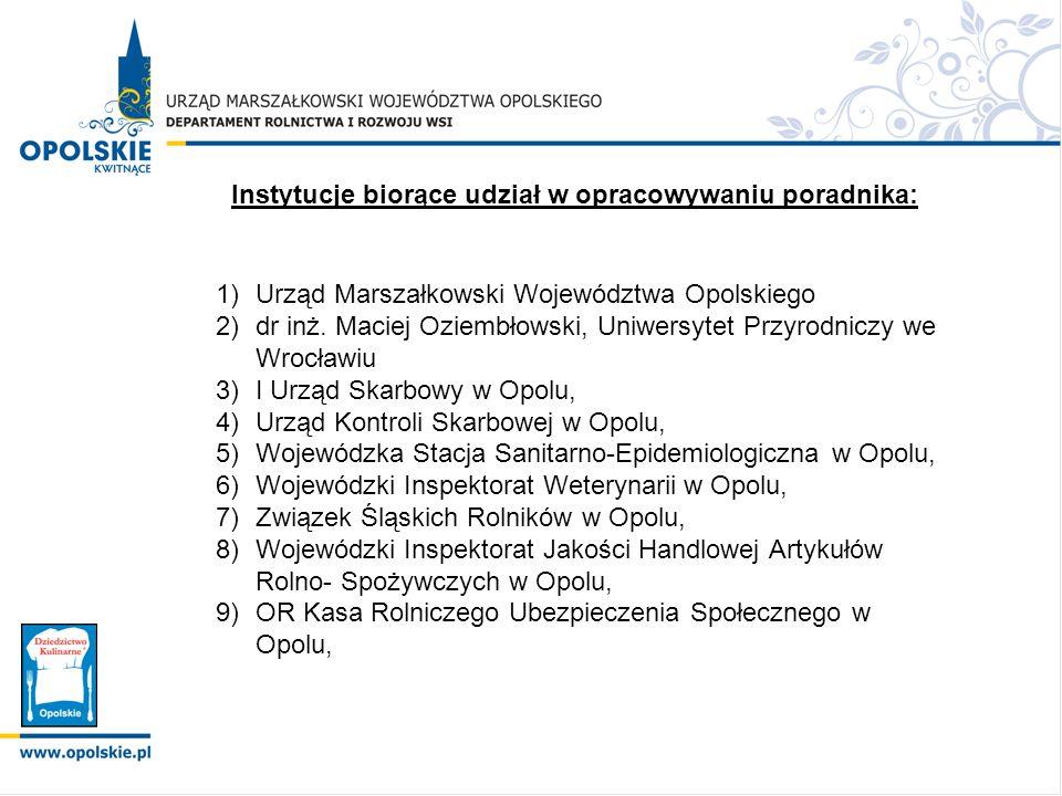 1)Urząd Marszałkowski Województwa Opolskiego 2)dr inż. Maciej Oziembłowski, Uniwersytet Przyrodniczy we Wrocławiu 3)I Urząd Skarbowy w Opolu, 4)Urząd
