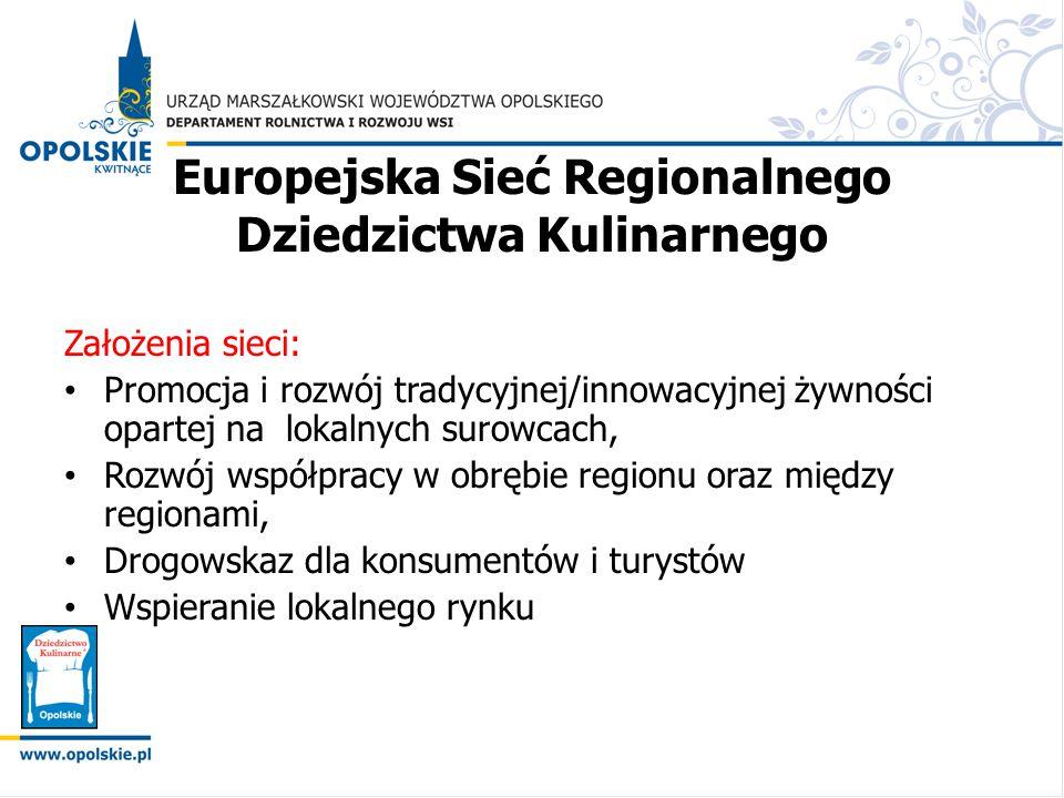 Europejska Sieć Regionalnego Dziedzictwa Kulinarnego Założenia sieci: Promocja i rozwój tradycyjnej/innowacyjnej żywności opartej na lokalnych surowca
