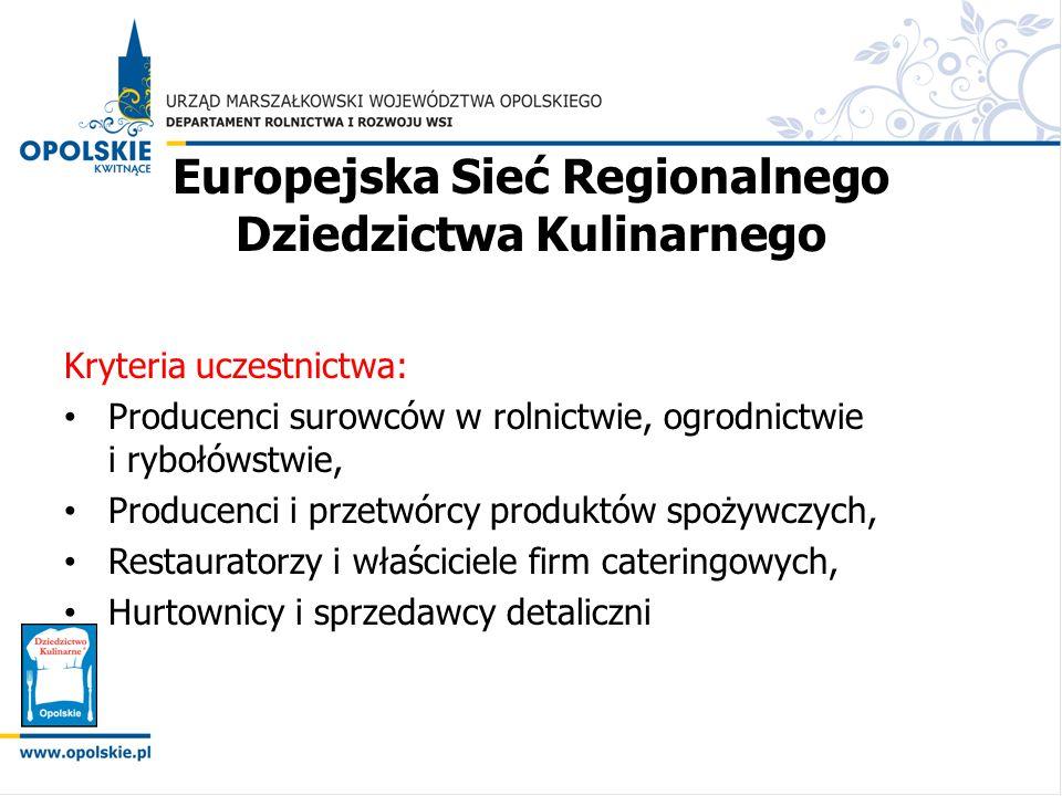 Europejska Sieć Regionalnego Dziedzictwa Kulinarnego Kryteria uczestnictwa: Producenci surowców w rolnictwie, ogrodnictwie i rybołówstwie, Producenci