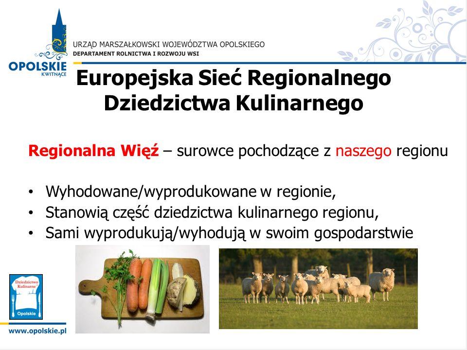 Europejska Sieć Regionalnego Dziedzictwa Kulinarnego Regionalna Więź – surowce pochodzące z naszego regionu Wyhodowane/wyprodukowane w regionie, Stano