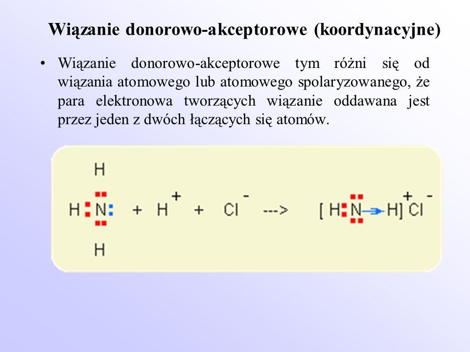 Wiązanie donorowo-akceptorowe (koordynacyjne) Wiązanie donorowo-akceptorowe tym różni się od wiązania atomowego lub atomowego spolaryzowanego, że para