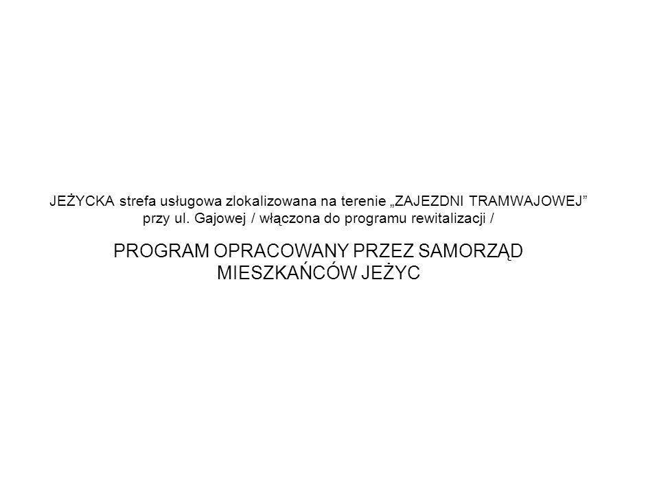 """JEŻYCKA strefa usługowa zlokalizowana na terenie """"ZAJEZDNI TRAMWAJOWEJ przy ul."""