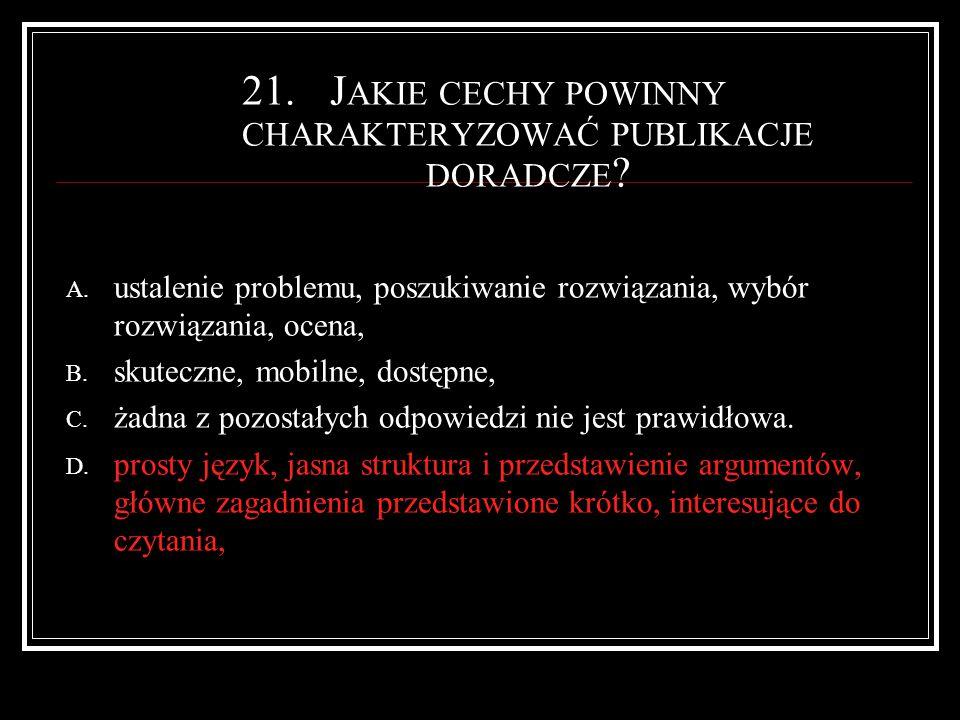 21.J AKIE CECHY POWINNY CHARAKTERYZOWAĆ PUBLIKACJE DORADCZE .