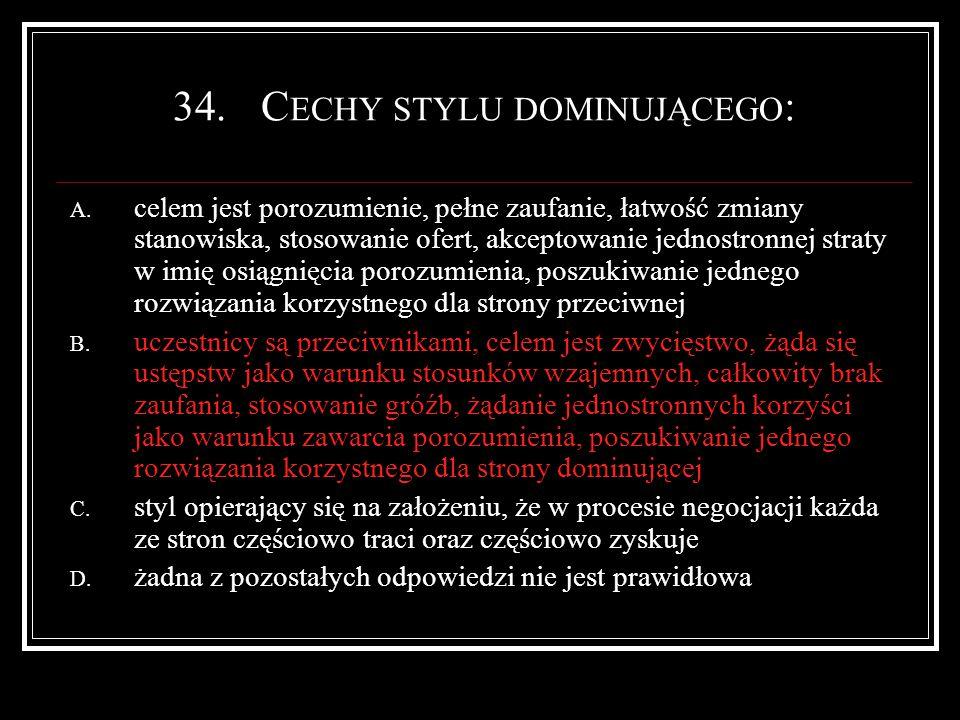 34.C ECHY STYLU DOMINUJĄCEGO : A.