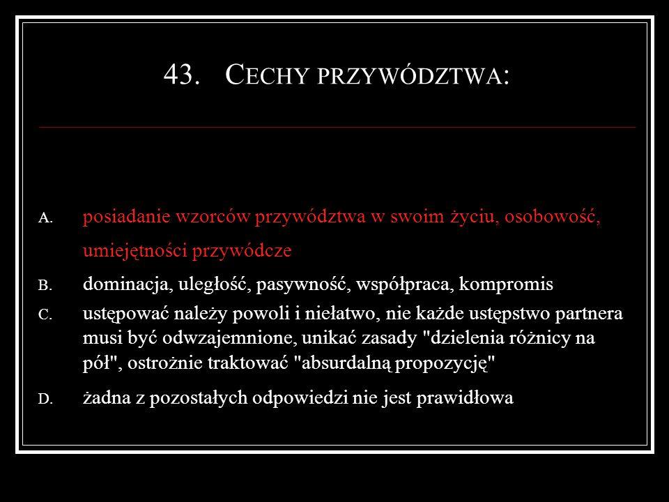 43.C ECHY PRZYWÓDZTWA : A.