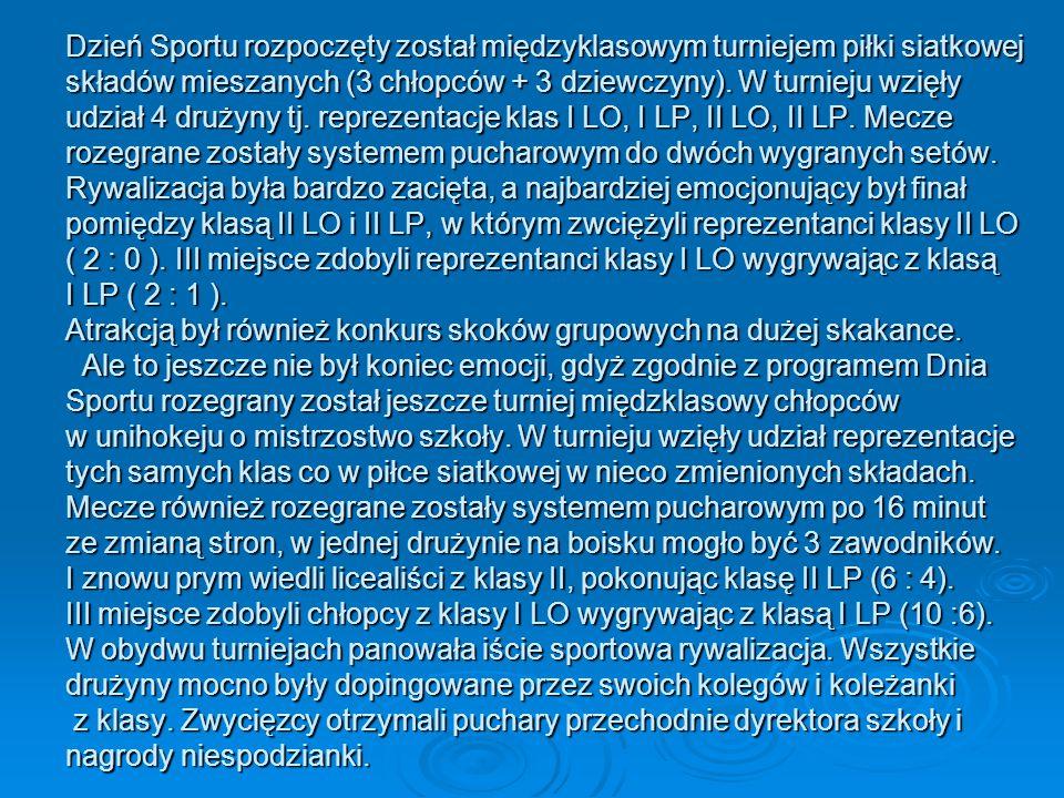 Turniej piłki siatkowej – wyniki rywalizacji eliminacje I LO : II LP1 : 2 II LO : I LP2 : 0 mecz o III miejsce I LO : I LP2 : 1 finał II LO : II LP2 : 0