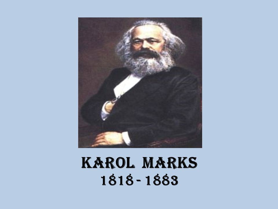 KAROL MARKS 1818 - 1883