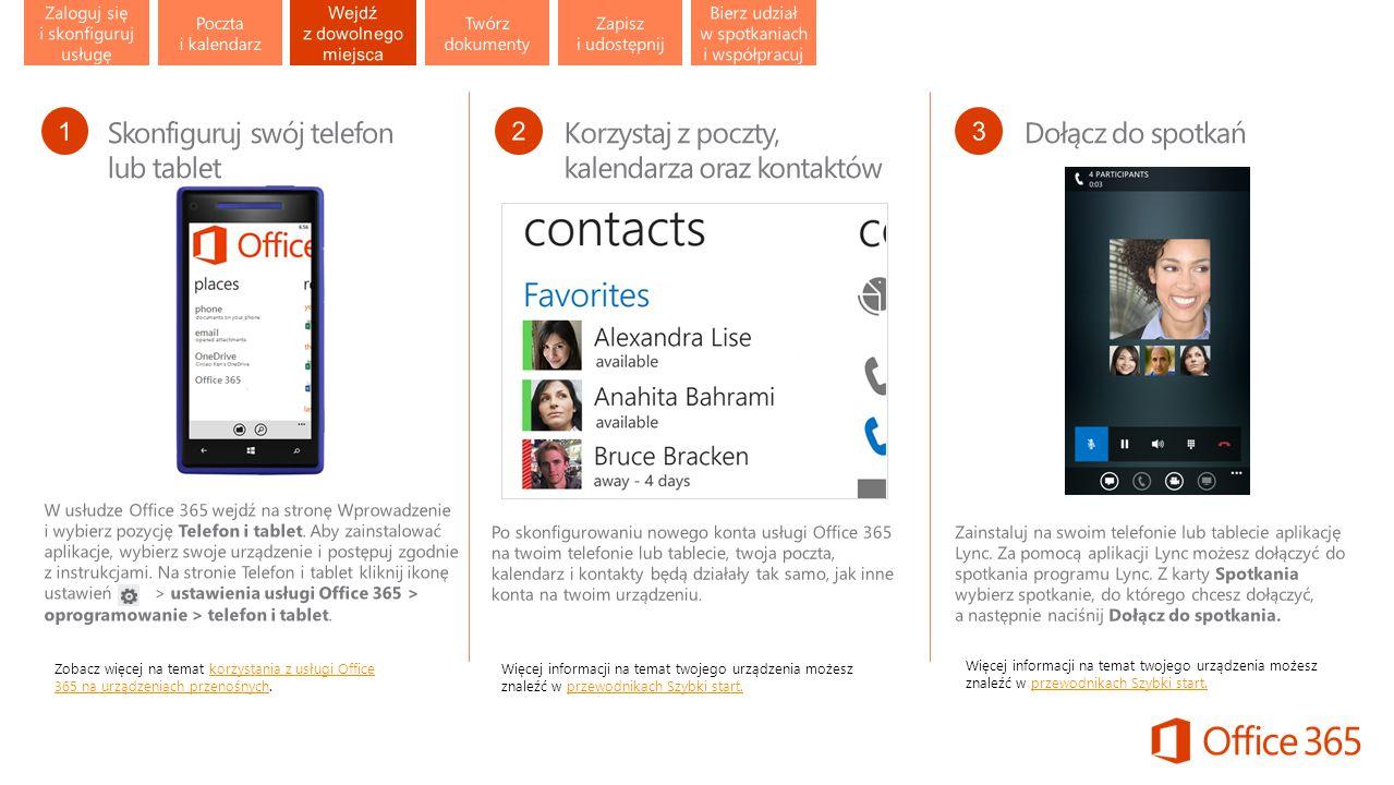 Zobacz więcej na temat korzystania z usługi Office 365 na urządzeniach przenośnych.korzystania z usługi Office 365 na urządzeniach przenośnych Więcej informacji na temat twojego urządzenia możesz znaleźć w przewodnikach Szybki start.przewodnikach Szybki start.