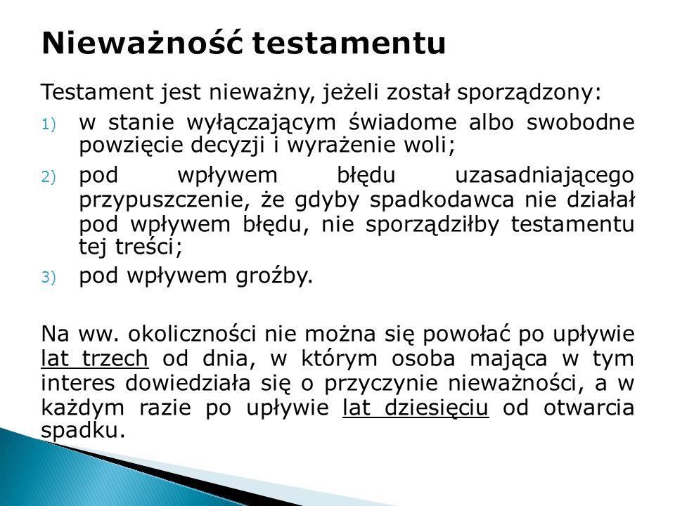 Testament jest nieważny, jeżeli został sporządzony: 1) w stanie wyłączającym świadome albo swobodne powzięcie decyzji i wyrażenie woli; 2) pod wpływem