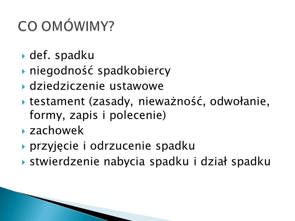1) sądowe stwierdzenie nabycia spadku przez spadkobiercę  koszty: opłata stała za wniosek 50 zł 2) notarialny akt poświadczenia dziedziczenia  koszty: 50 zł (z zapisem wind.