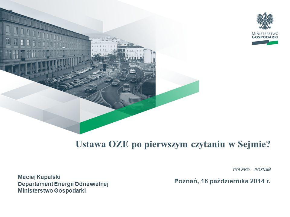 Ustawa OZE po pierwszym czytaniu w Sejmie.POLEKO – POZNAŃ Poznań, 16 października 2014 r.
