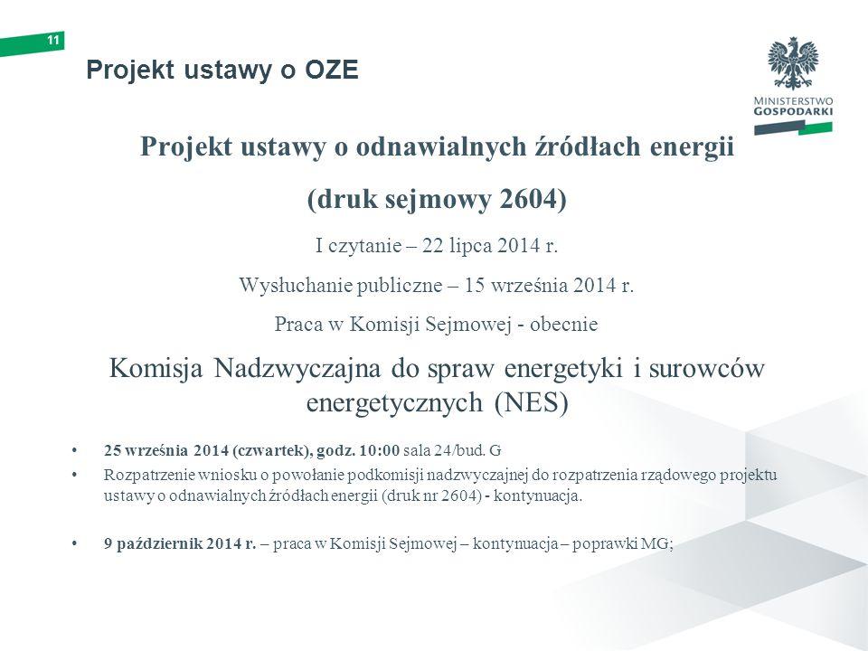 Projekt ustawy o OZE Projekt ustawy o odnawialnych źródłach energii (druk sejmowy 2604) I czytanie – 22 lipca 2014 r.