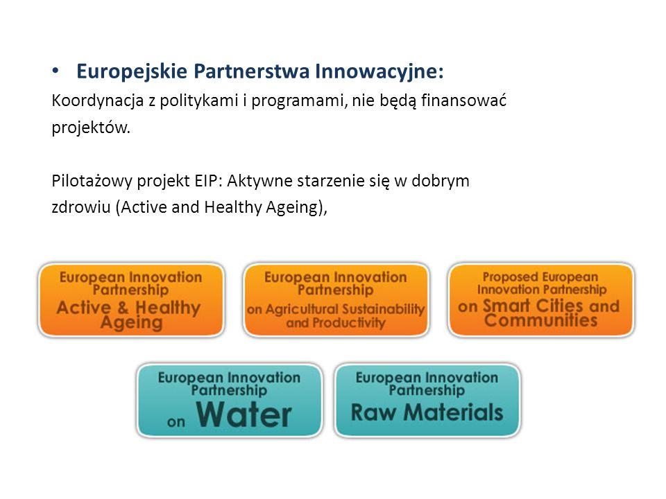 Europejskie Partnerstwa Innowacyjne: Koordynacja z politykami i programami, nie będą finansować projektów. Pilotażowy projekt EIP: Aktywne starzenie s