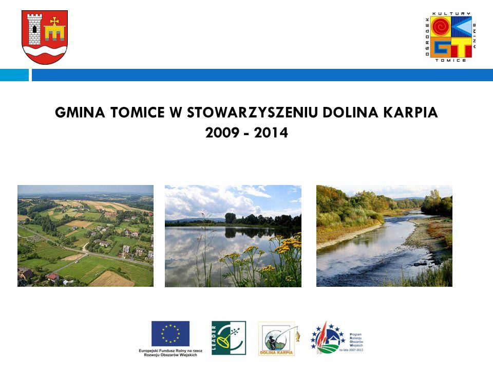 a GMINA TOMICE W STOWARZYSZENIU DOLINA KARPIA 2009 - 2014