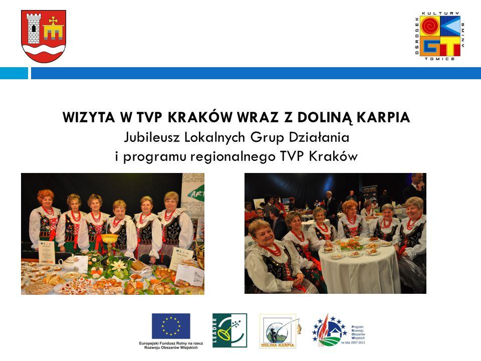 a WIZYTA W TVP KRAKÓW WRAZ Z DOLINĄ KARPIA Jubileusz Lokalnych Grup Działania i programu regionalnego TVP Kraków