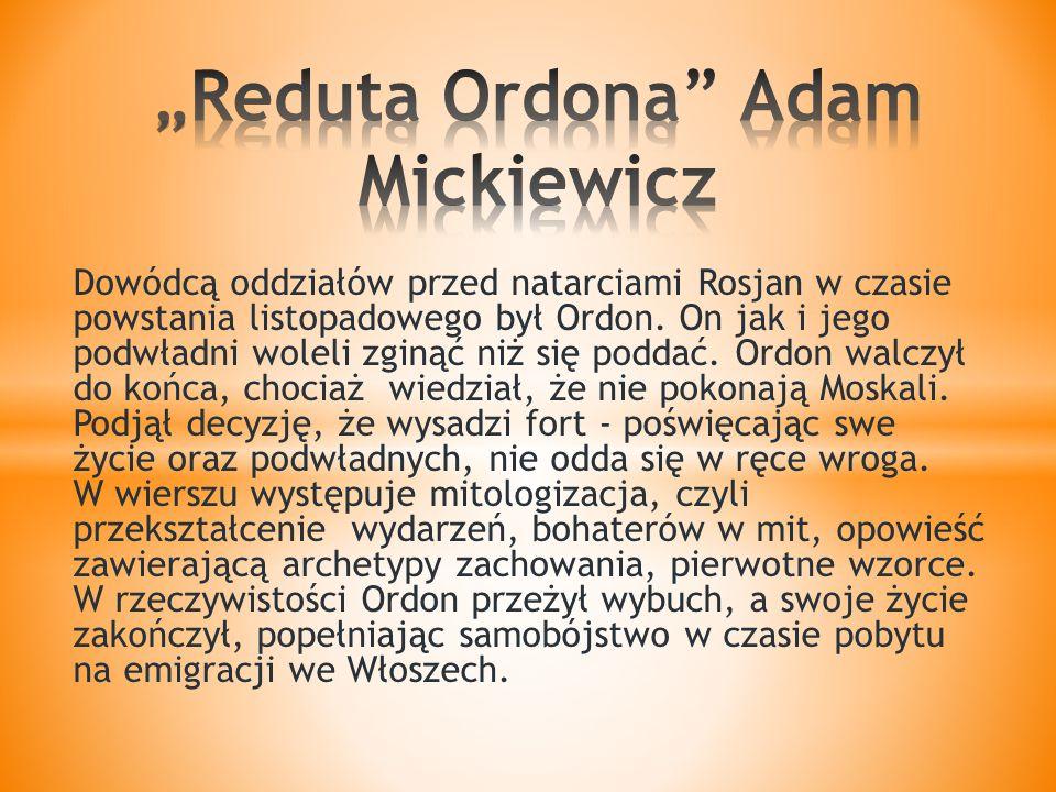 Dowódcą oddziałów przed natarciami Rosjan w czasie powstania listopadowego był Ordon.
