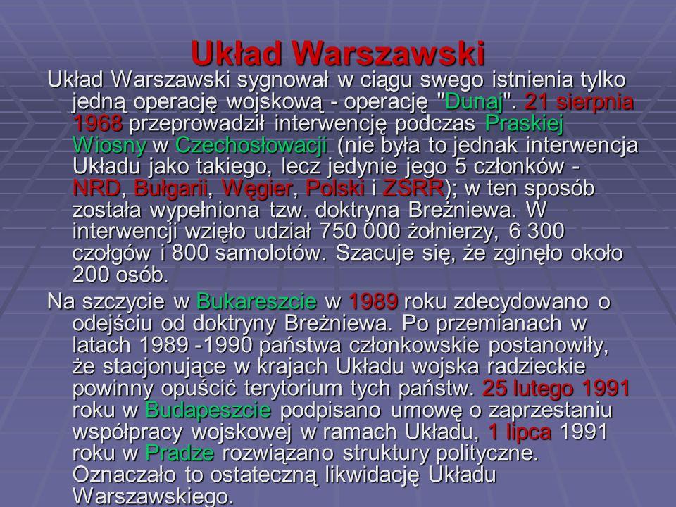 Układ Warszawski Układ Warszawski sygnował w ciągu swego istnienia tylko jedną operację wojskową - operację Dunaj .