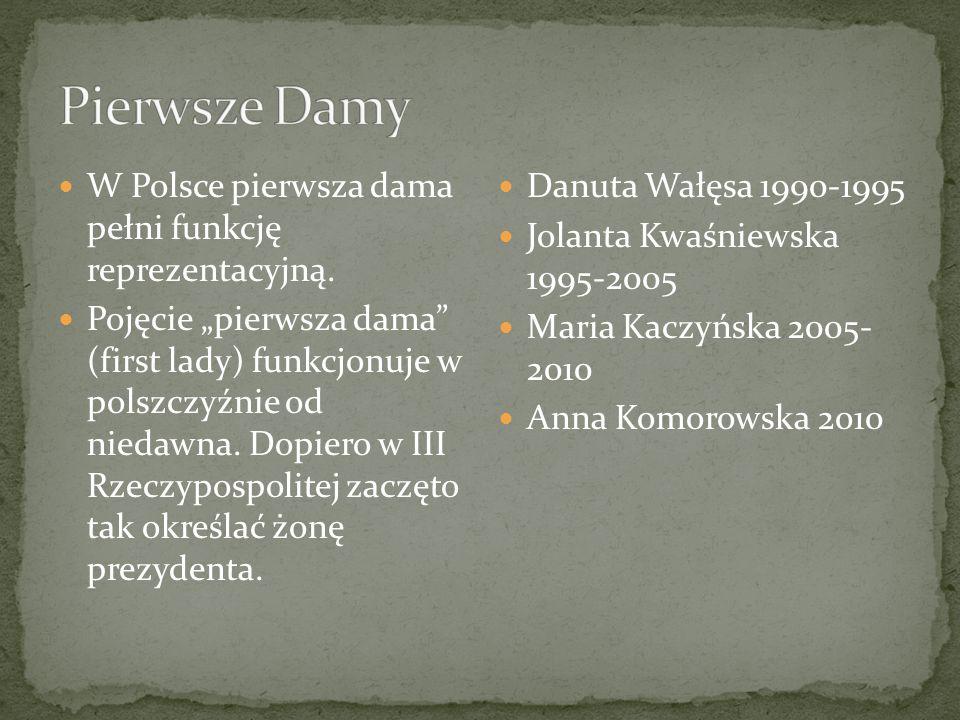 W Polsce pierwsza dama pełni funkcję reprezentacyjną.