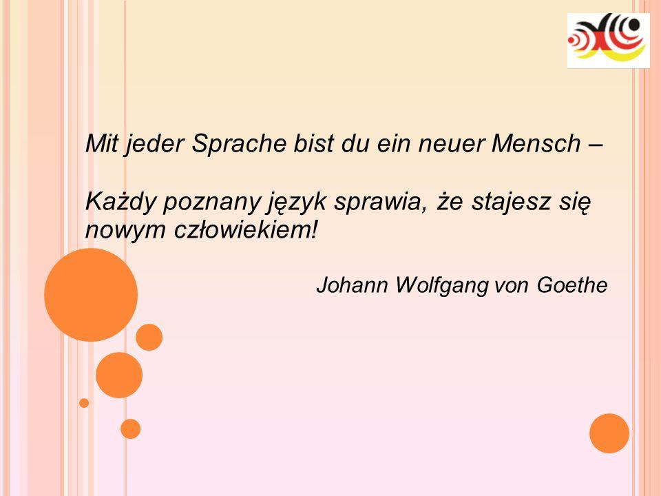 10-1-25 Mit jeder Sprache bist du ein neuer Mensch – Każdy poznany język sprawia, że stajesz się nowym człowiekiem! Johann Wolfgang von Goethe