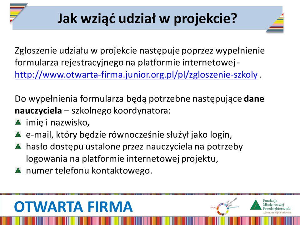 OTWARTA FIRMA Jak wziąć udział w projekcie? Zgłoszenie udziału w projekcie następuje poprzez wypełnienie formularza rejestracyjnego na platformie inte
