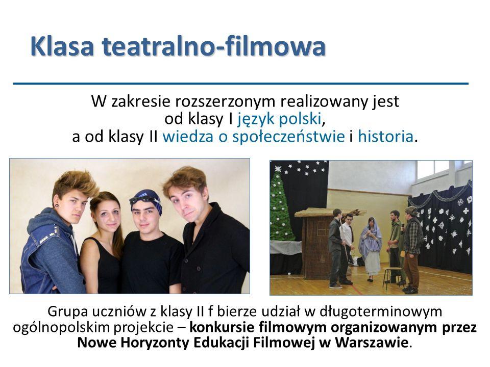 Klasa teatralno-filmowa W zakresie rozszerzonym realizowany jest od klasy I język polski, a od klasy II wiedza o społeczeństwie i historia.