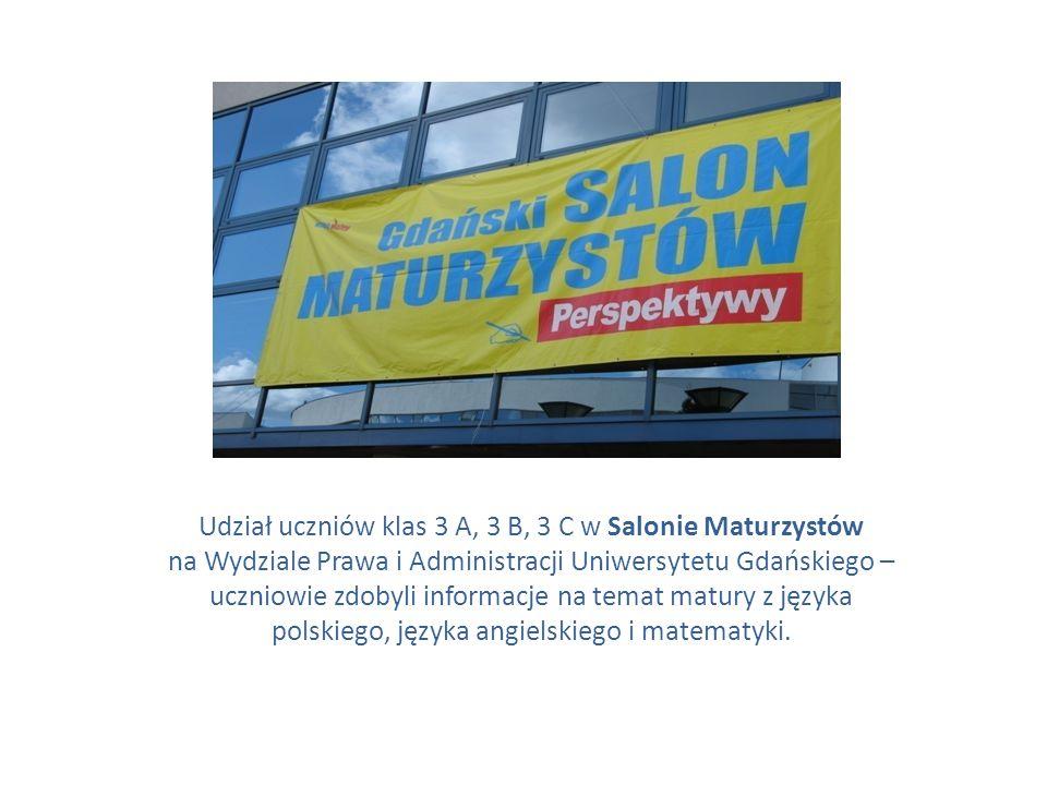 Udział uczniów klas 3 A, 3 B, 3 C w Salonie Maturzystów na Wydziale Prawa i Administracji Uniwersytetu Gdańskiego – uczniowie zdobyli informacje na te
