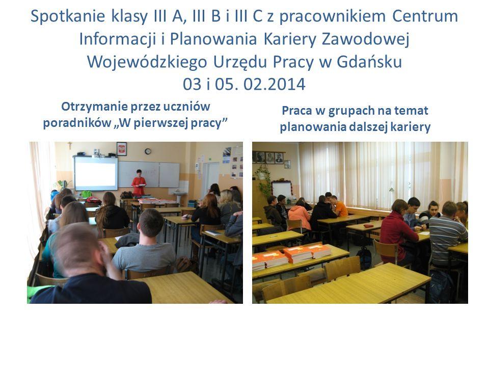Spotkanie klasy III A, III B i III C z pracownikiem Centrum Informacji i Planowania Kariery Zawodowej Wojewódzkiego Urzędu Pracy w Gdańsku 03 i 05. 02