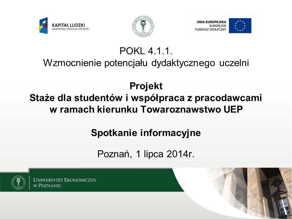POKL 4.1.1. Wzmocnienie potencjału dydaktycznego uczelni Projekt Staże dla studentów i współpraca z pracodawcami w ramach kierunku Towaroznawstwo UEP