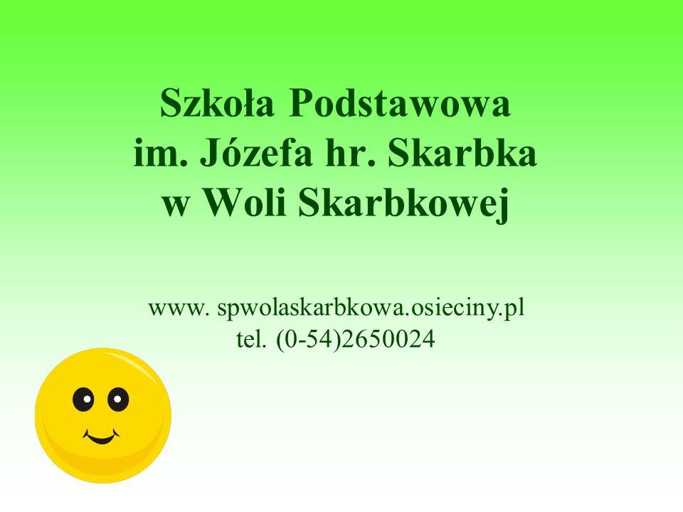 Szkoła Podstawowa im. Józefa hr. Skarbka w Woli Skarbkowej www.