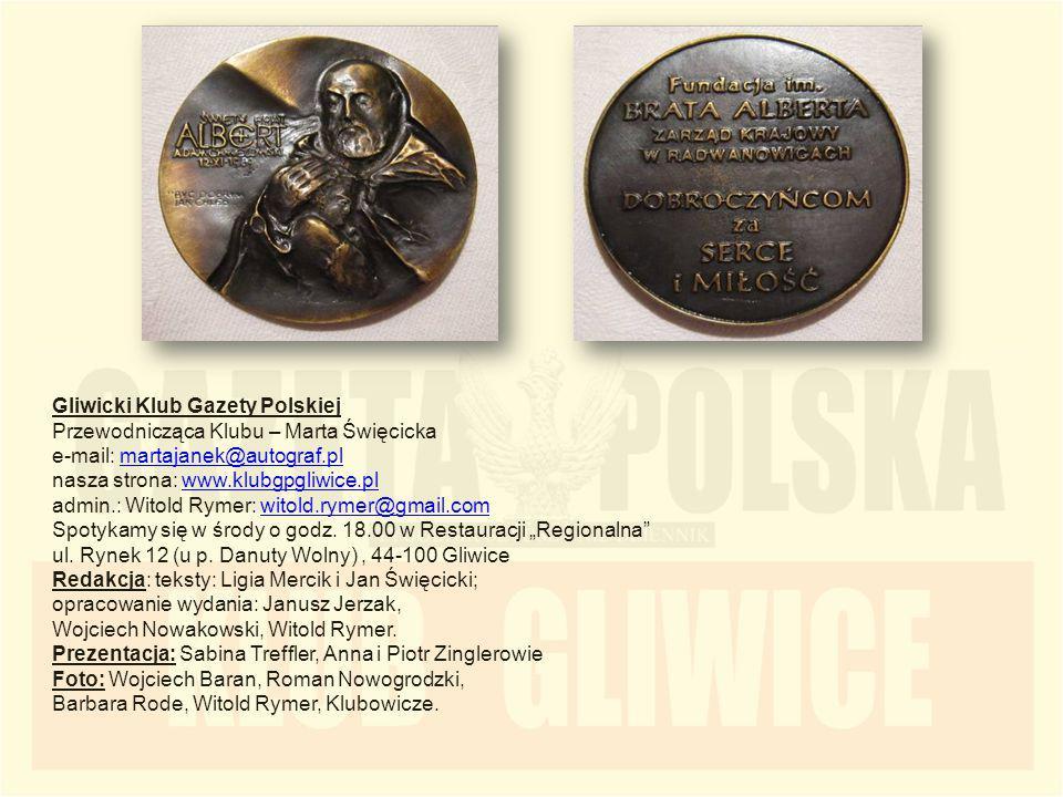 Gliwicki Klub Gazety Polskiej Przewodnicząca Klubu – Marta Święcicka e-mail: martajanek@autograf.plmartajanek@autograf.pl nasza strona: www.klubgpgliw