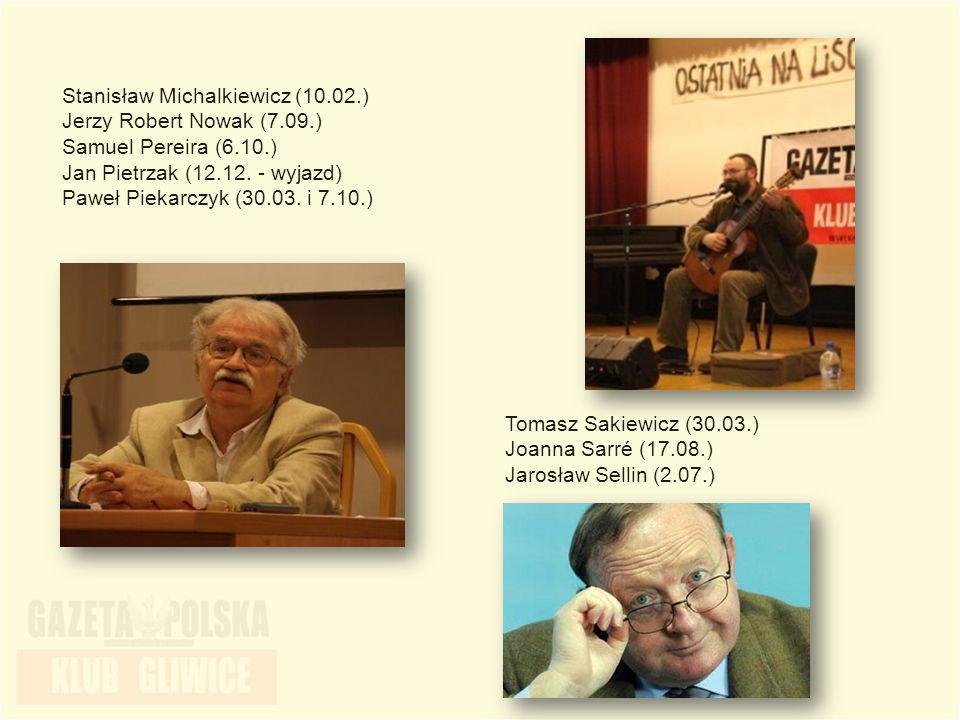 Stanisław Michalkiewicz (10.02.) Jerzy Robert Nowak (7.09.) Samuel Pereira (6.10.) Jan Pietrzak (12.12. - wyjazd) Paweł Piekarczyk (30.03. i 7.10.) To