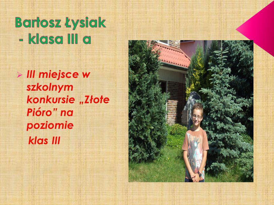 """ III miejsce w szkolnym konkursie """"Złote Pióro"""" na poziomie klas III"""