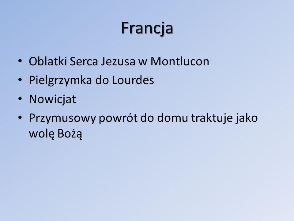 Francja Oblatki Serca Jezusa w Montlucon Pielgrzymka do Lourdes Nowicjat Przymusowy powrót do domu traktuje jako wolę Bożą