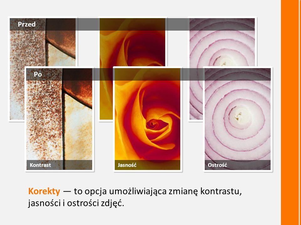 Korekty — to opcja umożliwiająca zmianę kontrastu, jasności i ostrości zdjęć.