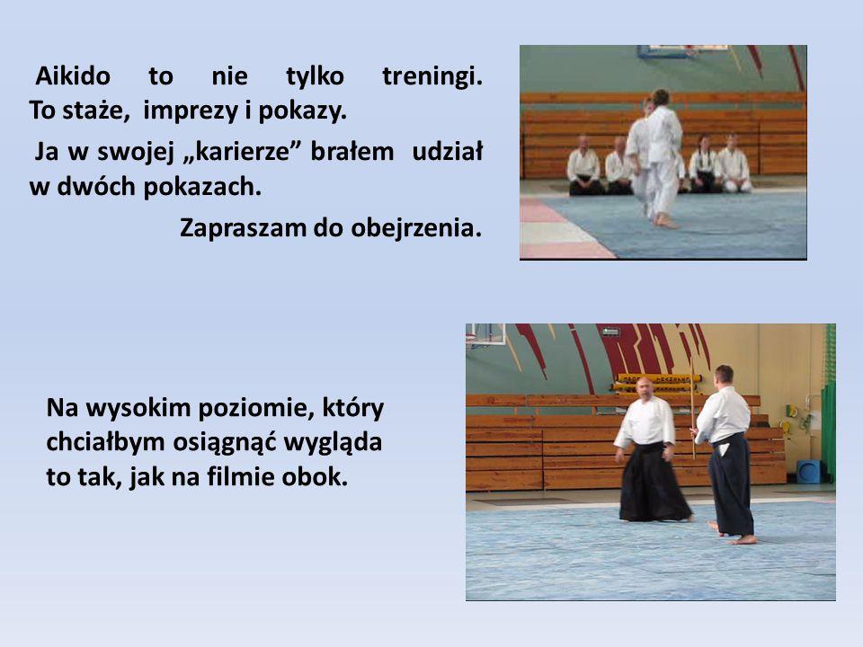 """Aikido to nie tylko treningi. To staże, imprezy i pokazy. Ja w swojej """"karierze"""" brałem udział w dwóch pokazach. Zapraszam do obejrzenia. Na wysokim p"""