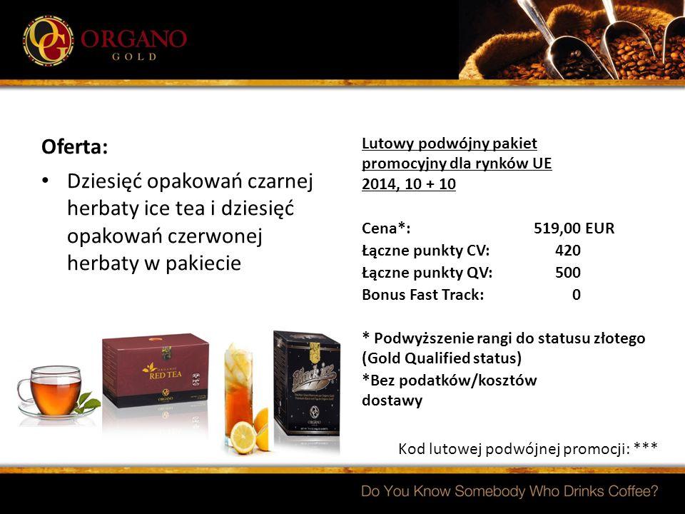 Kod lutowej podwójnej promocji: *** Lutowy podwójny pakiet promocyjny dla rynków UE 2014, 10 + 10 Cena*:519,00 EUR Łączne punkty CV:420 Łączne punkty QV:500 Bonus Fast Track:0 * Podwyższenie rangi do statusu złotego (Gold Qualified status) *Bez podatków/kosztów dostawy Oferta: Dziesięć opakowań czarnej herbaty ice tea i dziesięć opakowań czerwonej herbaty w pakiecie