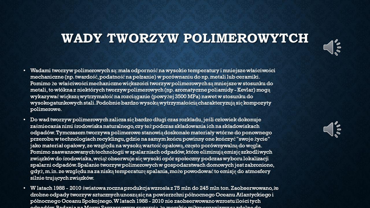 POLIPROPYLEN jest tworzywem otrzymywanym poprzez polimeryzacj ę propenu.