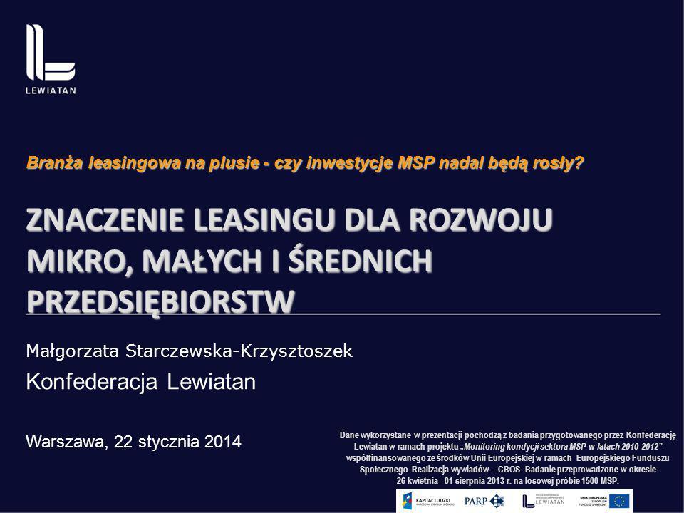 Małgorzata Starczewska-Krzysztoszek Konfederacja Lewiatan Warszawa, 22 stycznia 2014 Dane wykorzystane w prezentacji pochodzą z badania przygotowanego