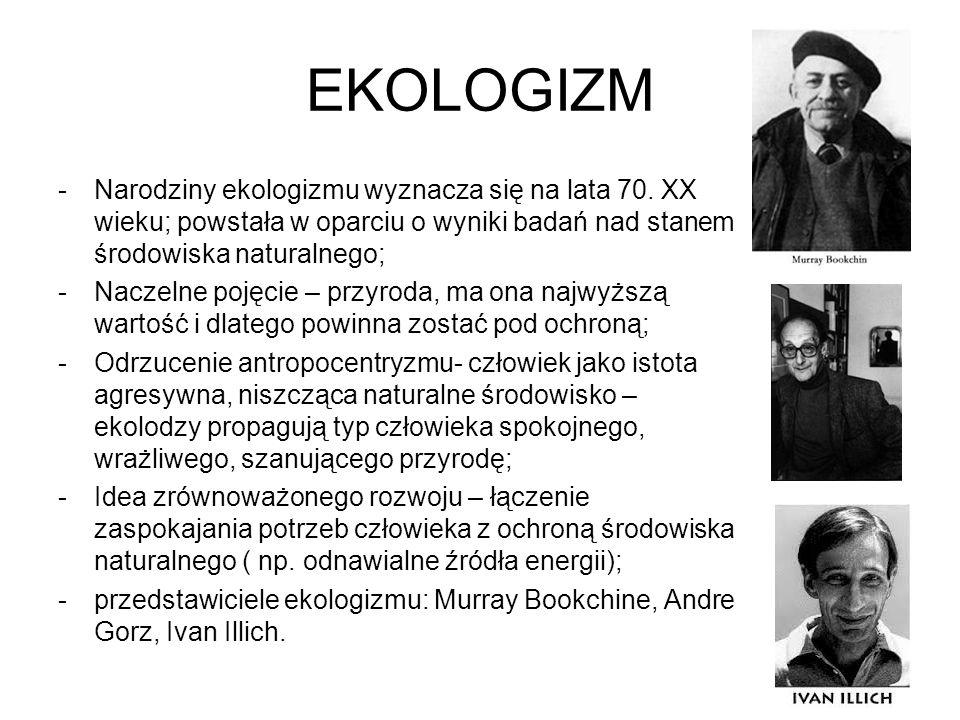 EKOLOGIZM -Narodziny ekologizmu wyznacza się na lata 70. XX wieku; powstała w oparciu o wyniki badań nad stanem środowiska naturalnego; -Naczelne poję