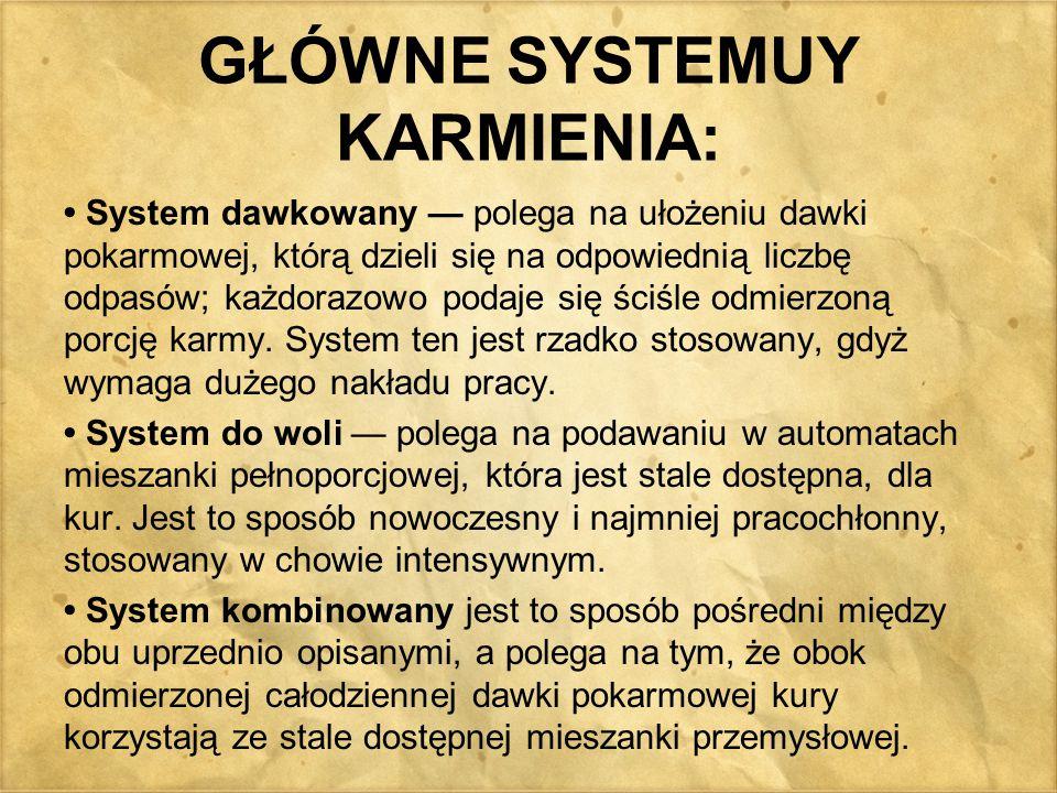 GŁÓWNE SYSTEMUY KARMIENIA: System dawkowany — polega na ułożeniu dawki pokarmowej, którą dzieli się na odpowiednią liczbę odpasów; każdorazowo podaje