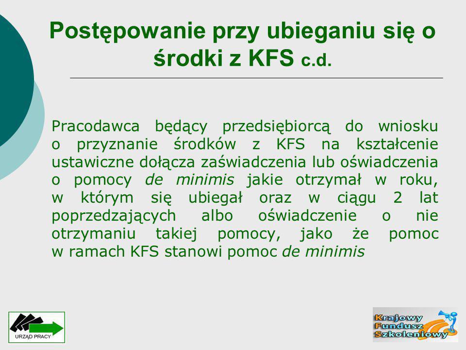 Postępowanie przy ubieganiu się o środki z KFS c.d. Pracodawca będący przedsiębiorcą do wniosku o przyznanie środków z KFS na kształcenie ustawiczne d
