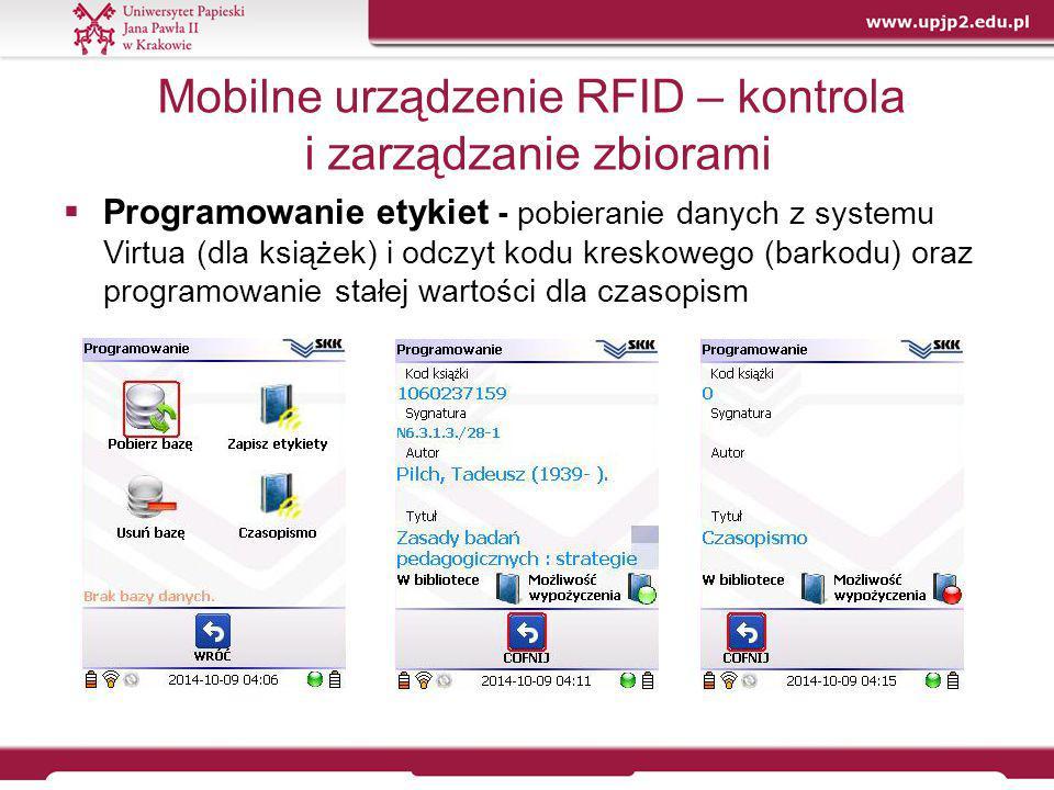 Mobilne urządzenie RFID – kontrola i zarządzanie zbiorami  Programowanie etykiet - pobieranie danych z systemu Virtua (dla książek) i odczyt kodu kre